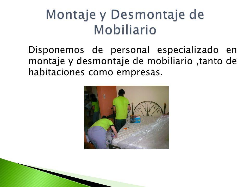 Disponemos de personal especializado en montaje y desmontaje de mobiliario,tanto de habitaciones como empresas.