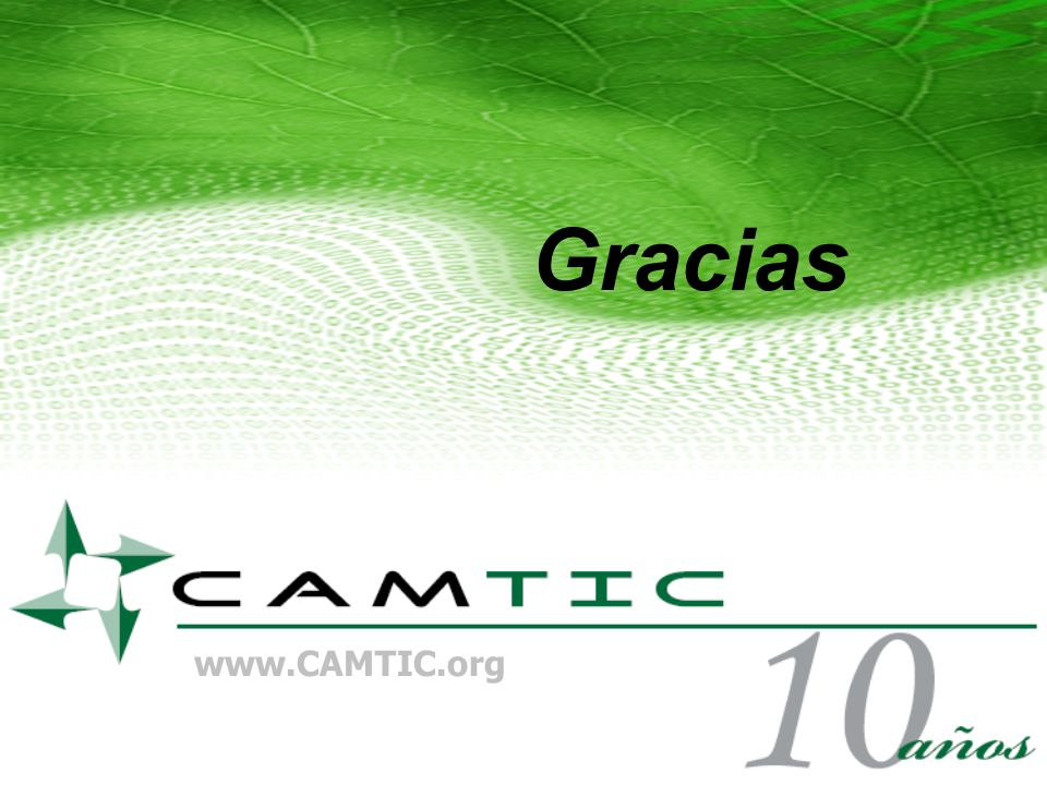                   Gracias www.CAMTIC.org