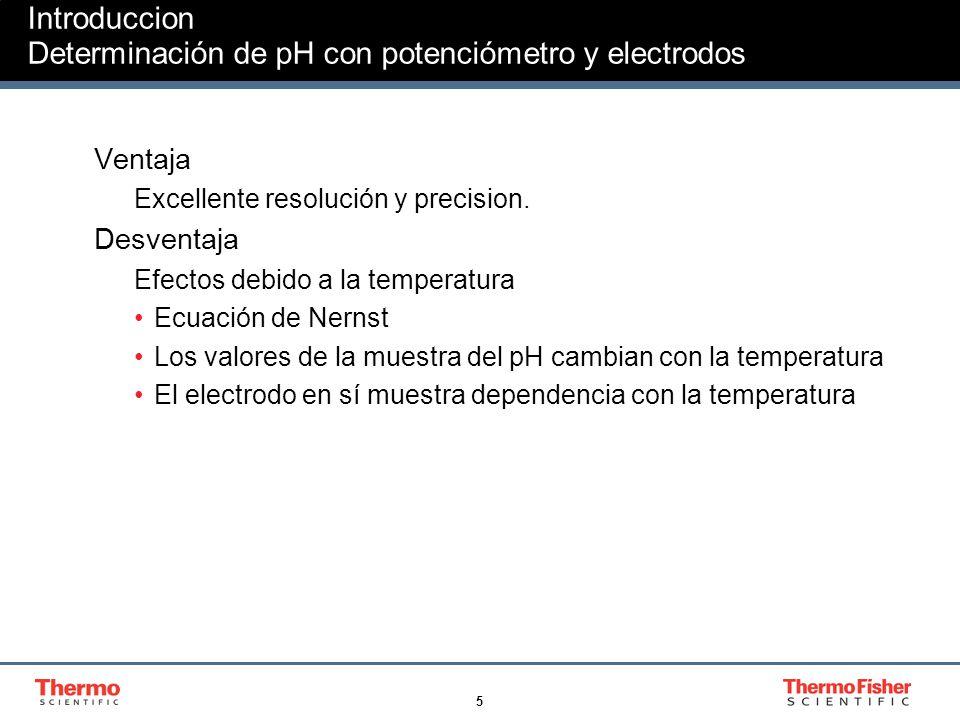 6 Teoria Sistema de medición de pH El instrumento mide la diferencia de potencial (voltaje) en mV entre el interior del electrodo de pH y el electrodo de referencia que esta en contacto con la muestra.