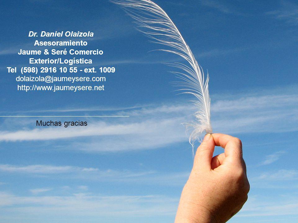 Dr. Daniel Olaizola Asesoramiento Jaume & Seré Comercio Exterior/Logística Tel (598) 2916 10 55 - ext. 1009 dolaizola@jaumeysere.com http://www.jaumey