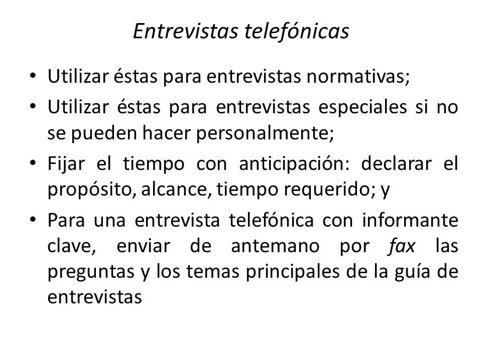 Entrevistas telefónicas Utilizar éstas para entrevistas normativas; Utilizar éstas para entrevistas especiales si no se pueden hacer personalmente; Fi