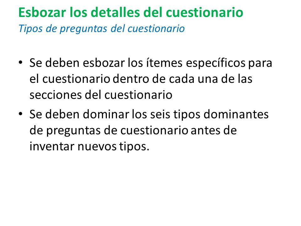 Esbozar los detalles del cuestionario Tipos de preguntas del cuestionario Se deben esbozar los ítemes específicos para el cuestionario dentro de cada