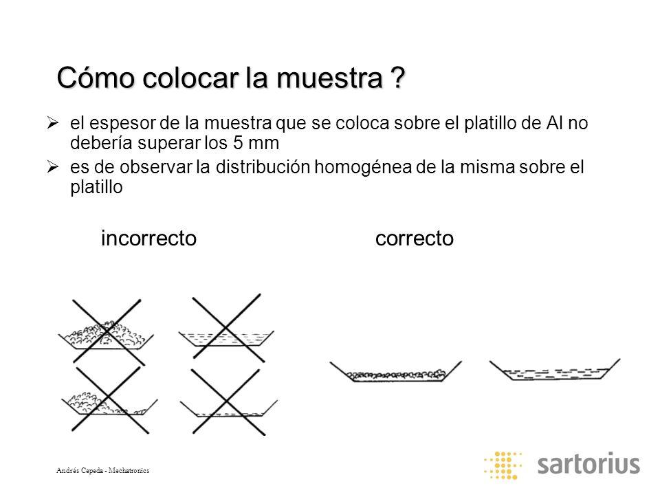 Andrés Cepeda - Mechatronics Cómo colocar la muestra ? el espesor de la muestra que se coloca sobre el platillo de Al no debería superar los 5 mm es d
