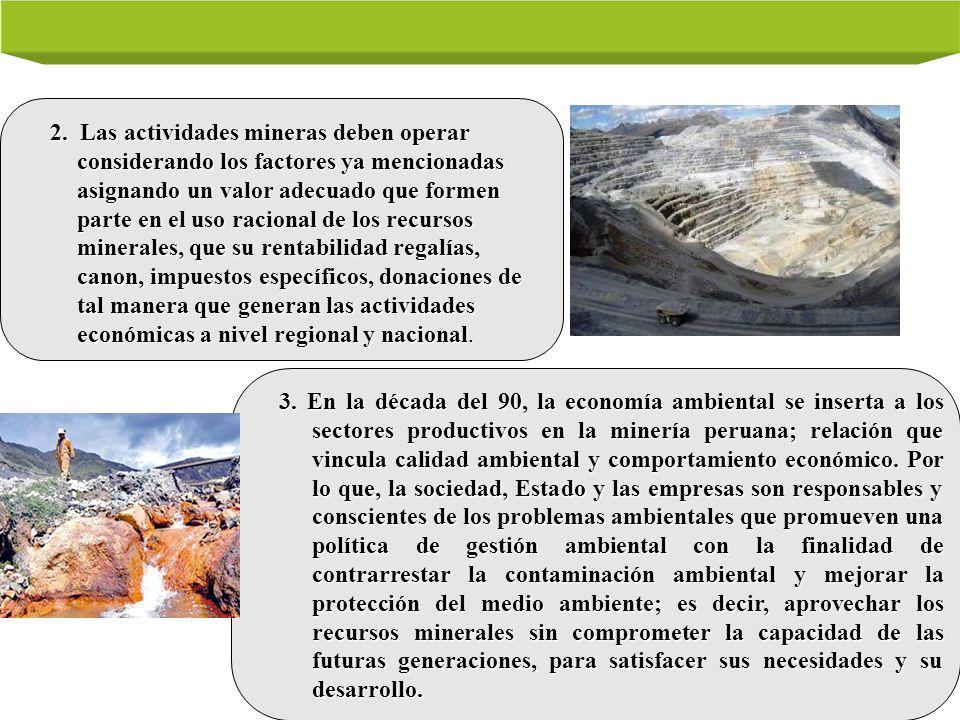 2. Las actividades mineras deben operar considerando los factores ya mencionadas asignando un valor adecuado que formen parte en el uso racional de lo