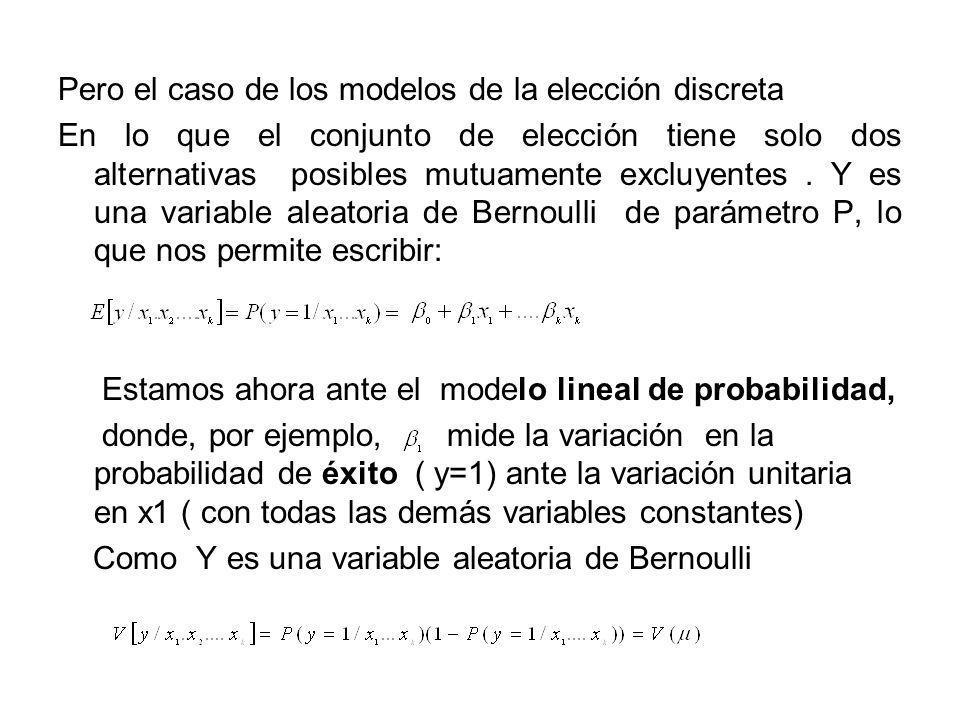 Pero el caso de los modelos de la elección discreta En lo que el conjunto de elección tiene solo dos alternativas posibles mutuamente excluyentes. Y e