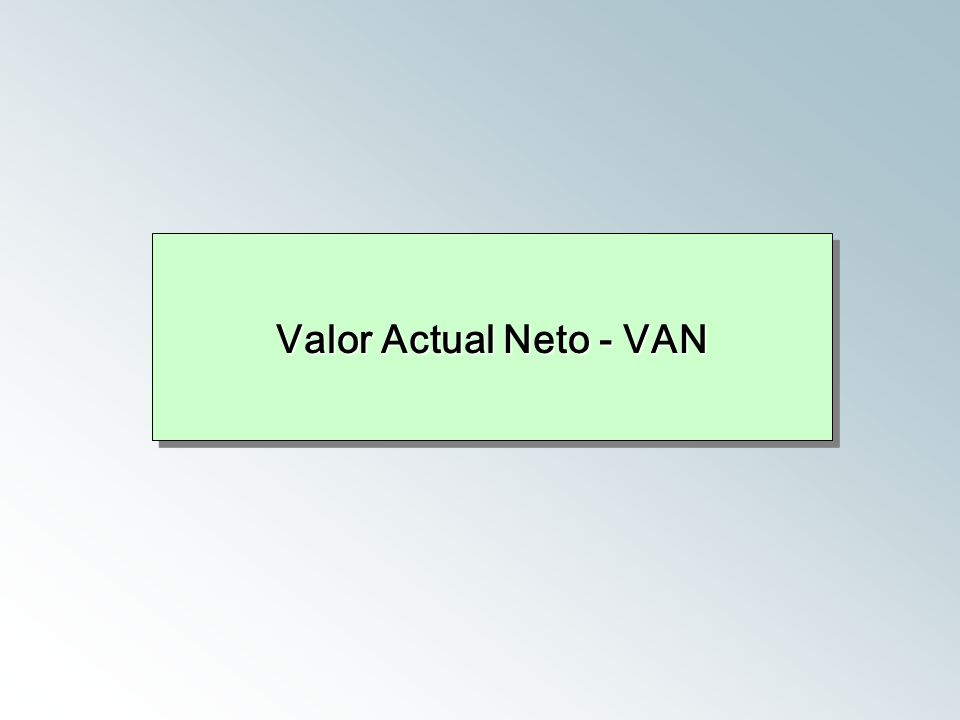 Valor Actual Neto - VAN