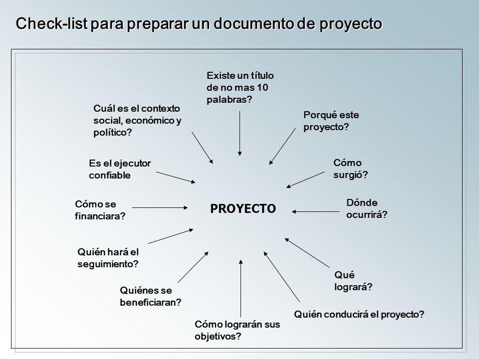 Check-list para preparar un documento de proyecto PROYECTO Cuál es el contexto social, económico y político.