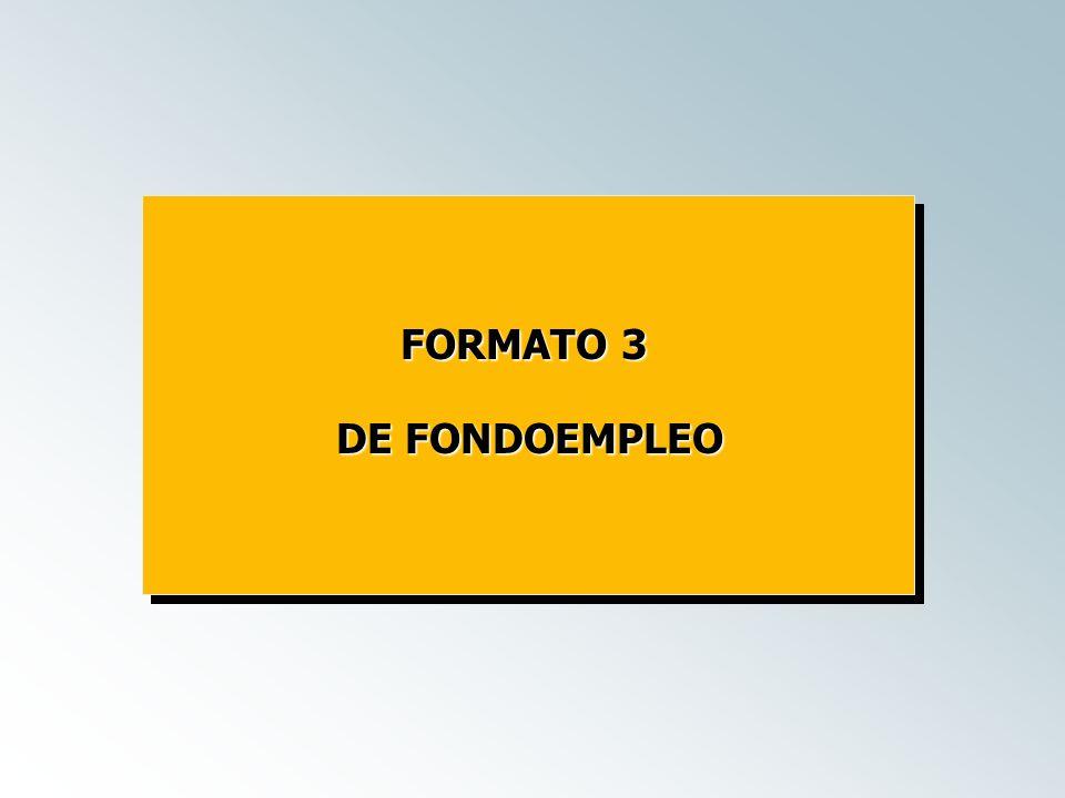 FORMATO 3 DE FONDOEMPLEO DE FONDOEMPLEO