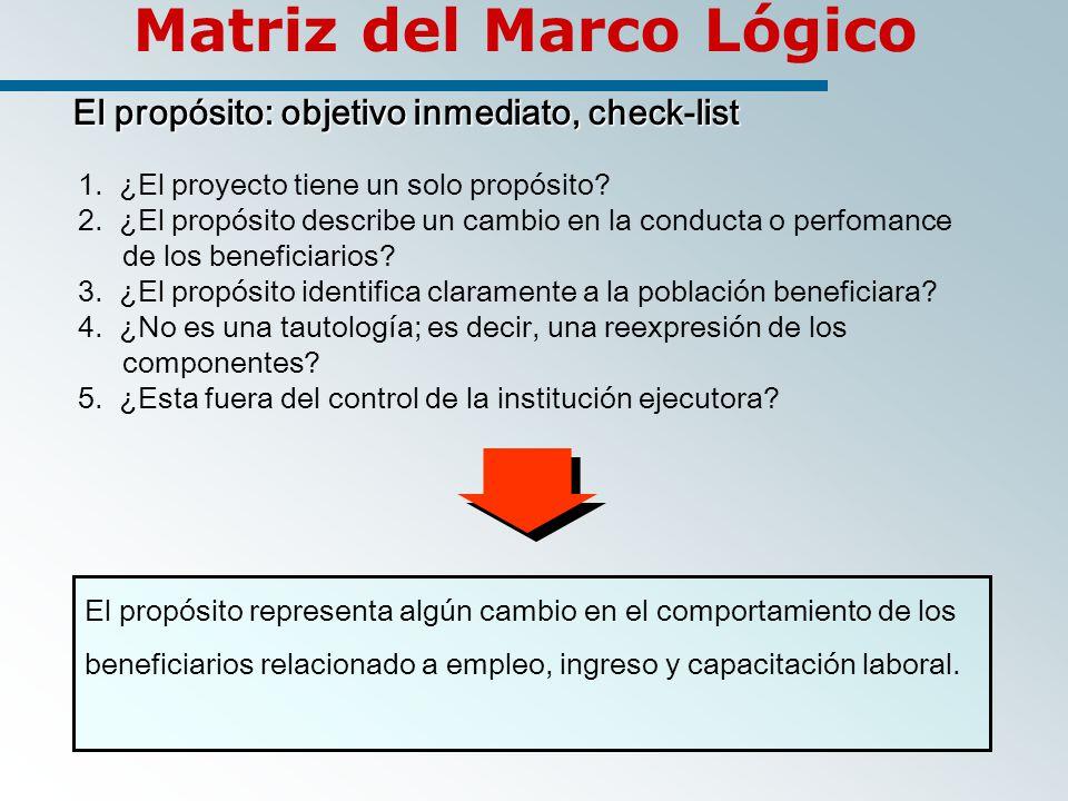 Matriz del Marco Lógico El propósito: objetivo inmediato, check-list 1.