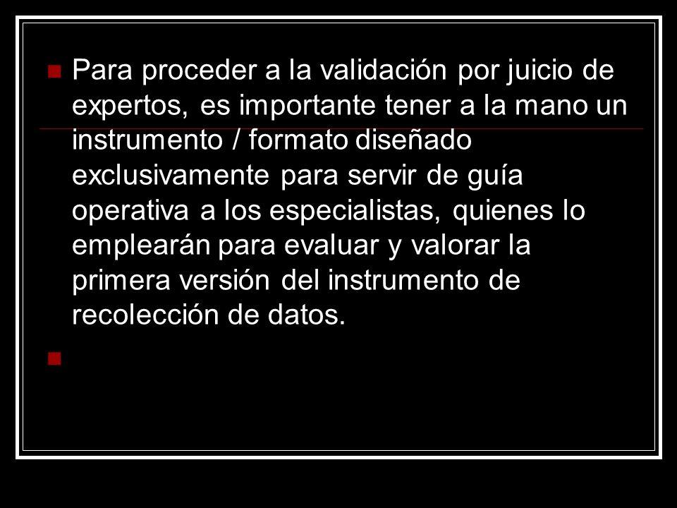 expertos o jueces aquellos sujetos que reúnan las siguientes consideraciones: : Para proceder a la validación por juicio de expertos, es importante te