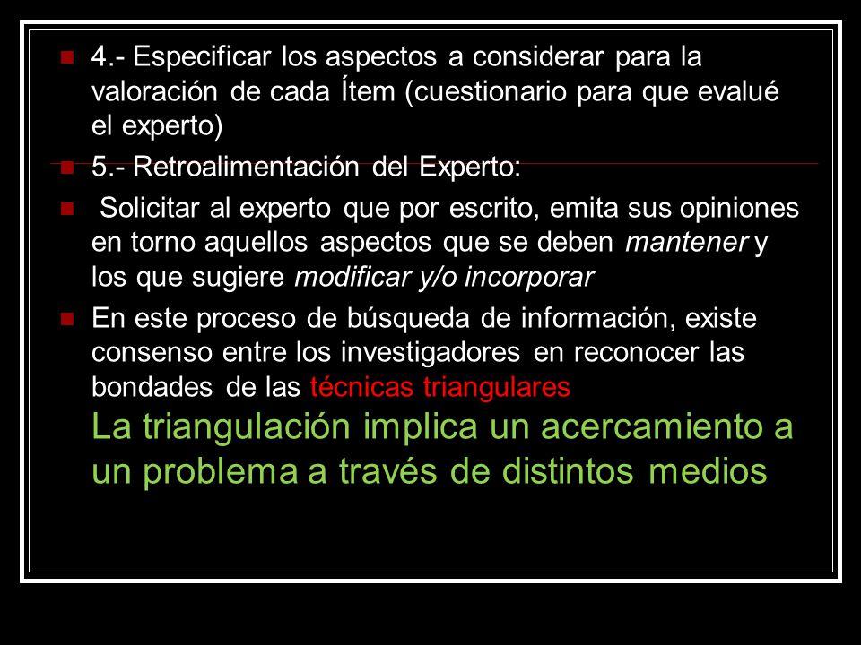 4.- Especificar los aspectos a considerar para la valoración de cada Ítem: 4.- Especificar los aspectos a considerar para la valoración de cada Ítem (