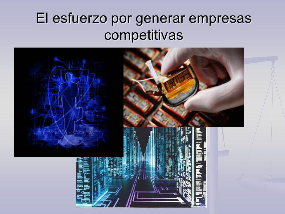 El esfuerzo por generar empresas competitivas
