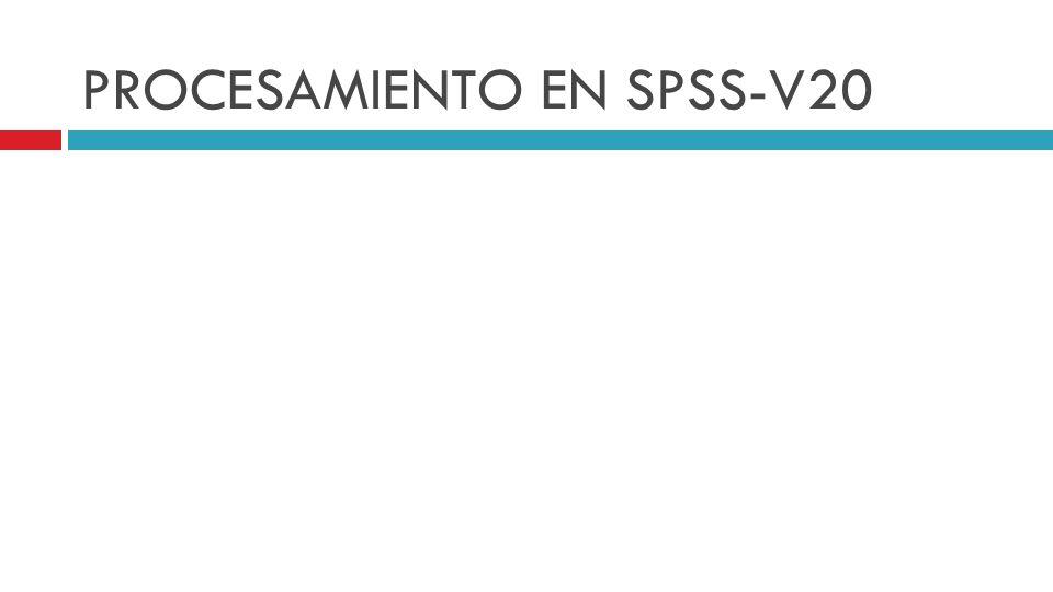 PROCESAMIENTO EN SPSS-V20