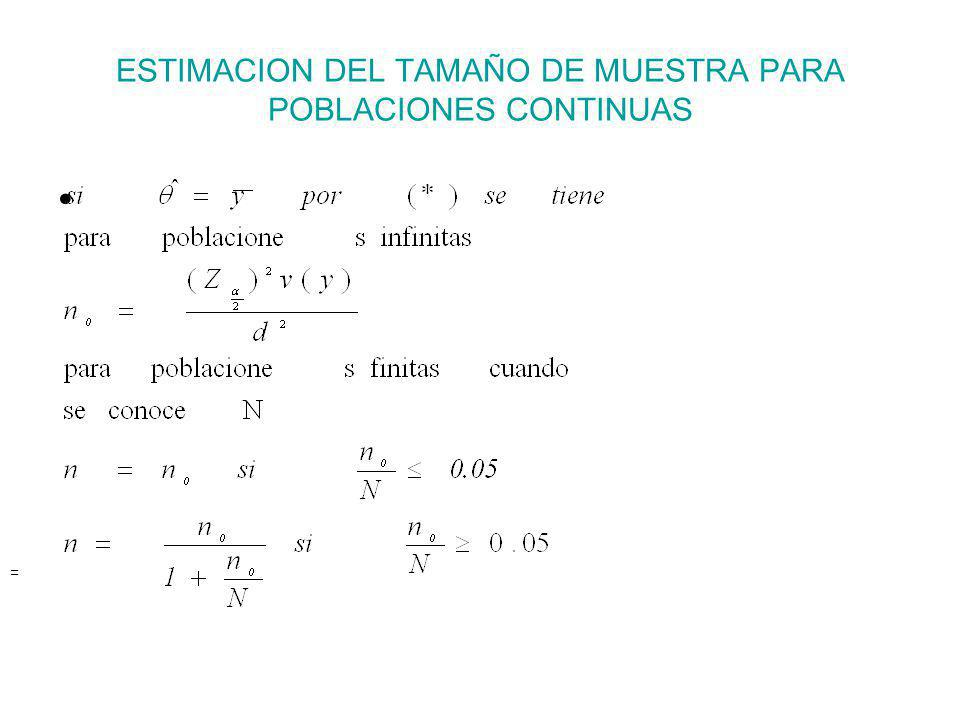 ESTIMACION DEL TAMAÑO DE MUESTRA PARA POBLACIONES CONTINUAS =