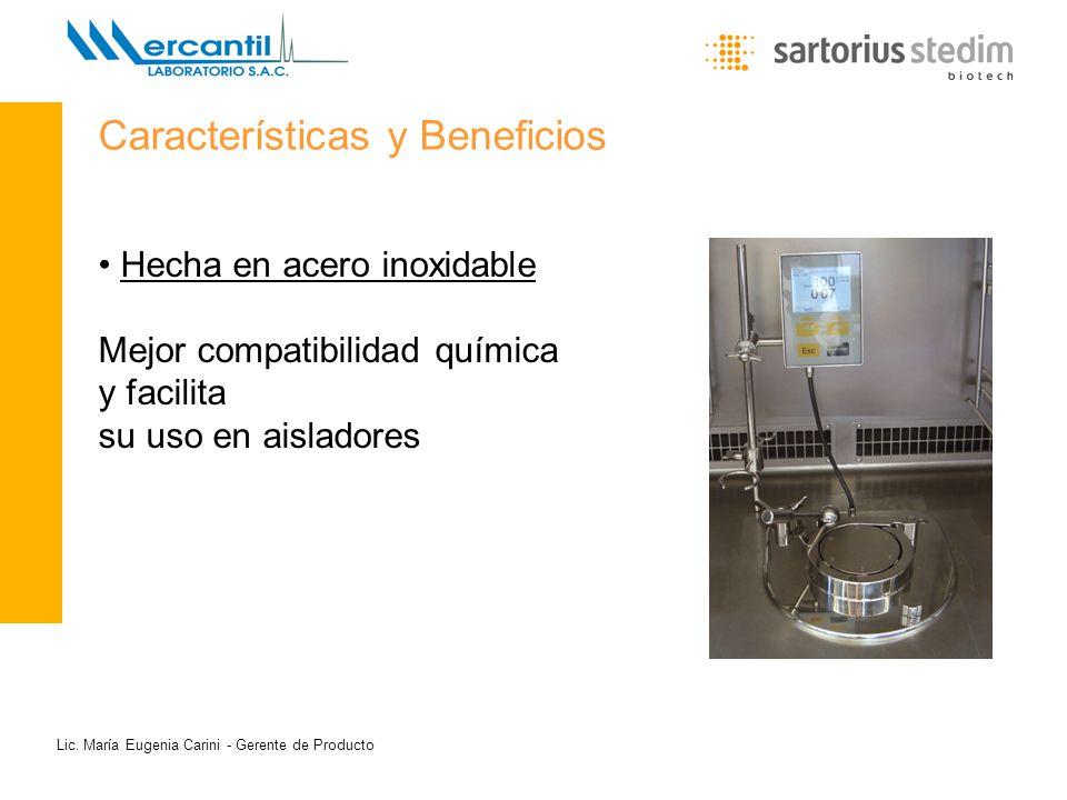 Lic. María Eugenia Carini - Gerente de Producto Hecha en acero inoxidable Mejor compatibilidad química y facilita su uso en aisladores Características