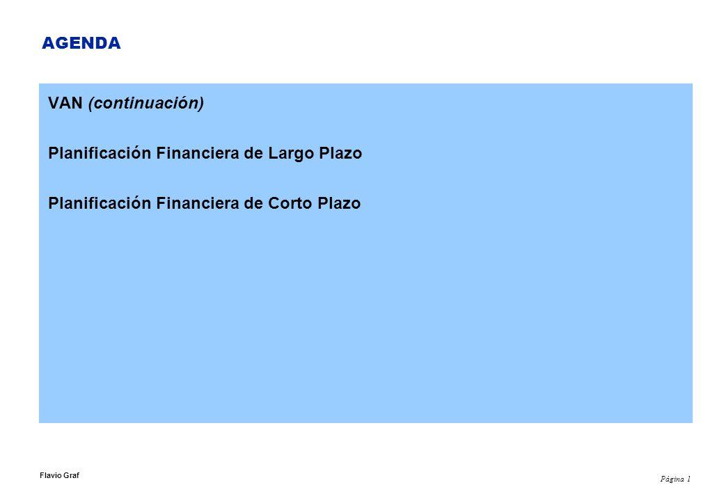 Página 1 Flavio Graf AGENDA VAN (continuación) Planificación Financiera de Largo Plazo Planificación Financiera de Corto Plazo