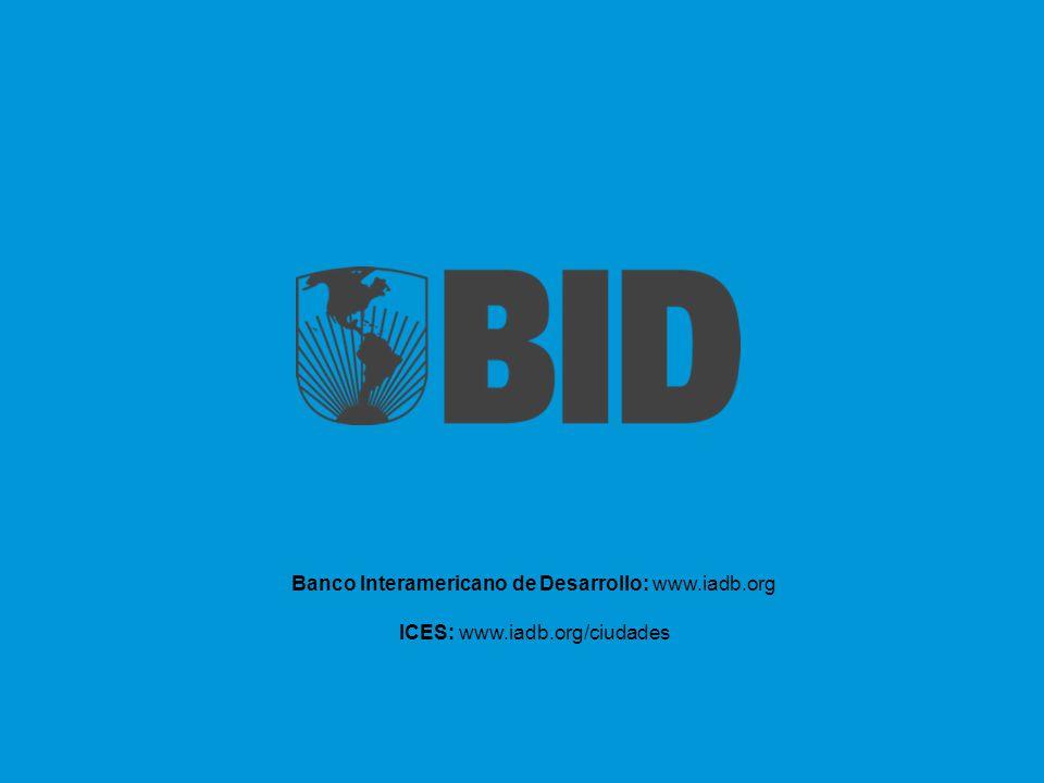 Banco Interamericano de Desarrollo: www.iadb.org ICES: www.iadb.org/ciudades