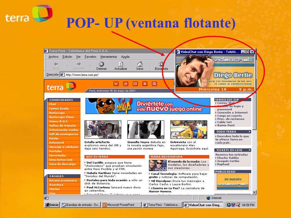 POP- UP (Ventana Flotante) Ventanas que se activan automáticamente al descargarse un contenido.