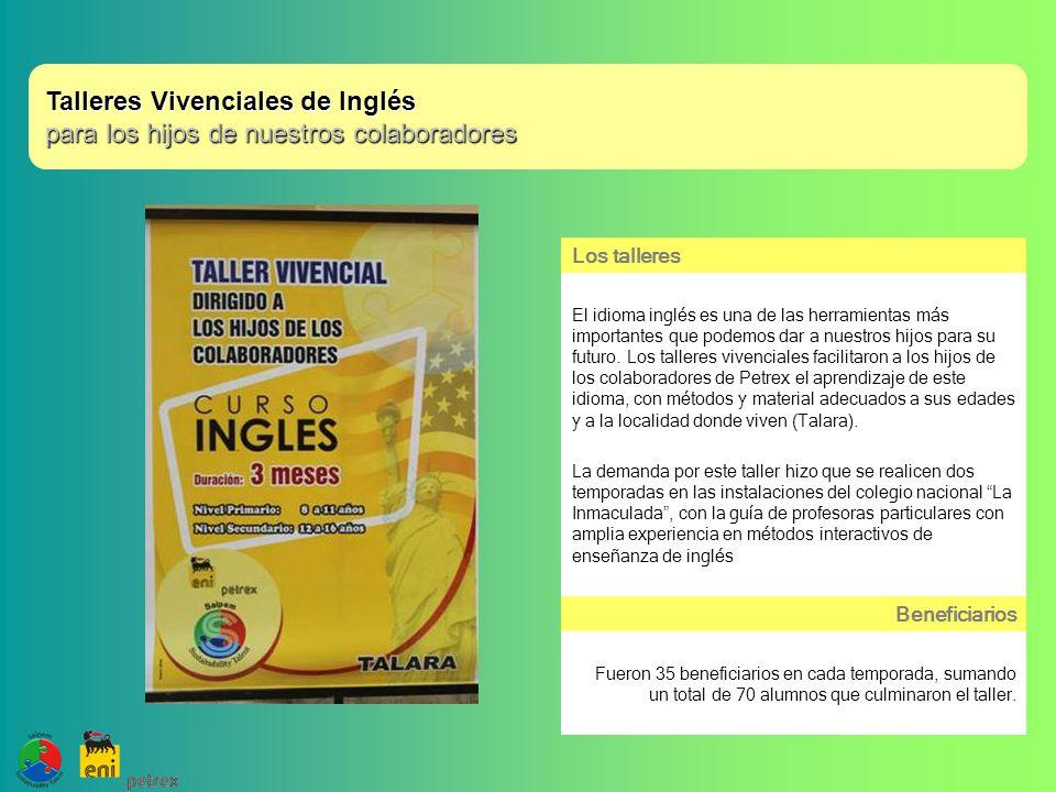 Talleres Vivenciales de Inglés para los hijos de nuestros colaboradores Los talleres El idioma inglés es una de las herramientas más importantes que podemos dar a nuestros hijos para su futuro.