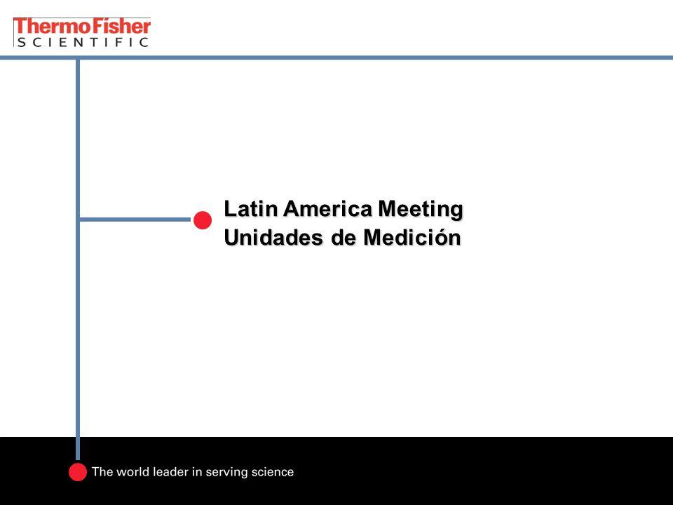 Latin America Meeting Unidades de Medición