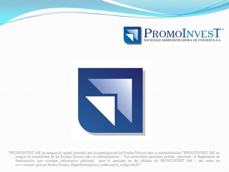 PROMOINVEST SAF no asegura el capital invertido por los partícipes en los Fondos Mutuos bajo su administración.PROMOINVEST SAF no asegura la rentabilidad de los Fondos Mutuos bajo su administración.