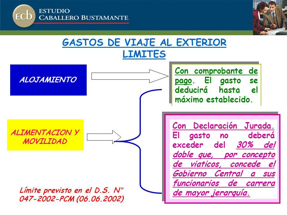 GASTOS DE VIAJE AL EXTERIOR LIMITES ALIMENTACION Y MOVILIDAD Con comprobante de pago.