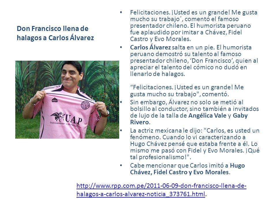 Don Francisco llena de halagos a Carlos Álvarez Felicitaciones.