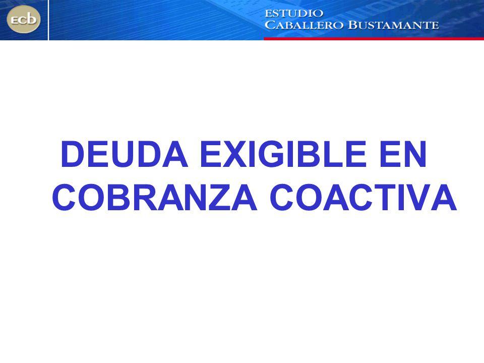 DEUDA EXIGIBLE EN COBRANZA COACTIVA