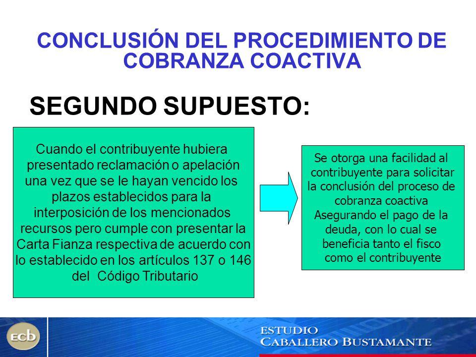 CONCLUSIÓN DEL PROCEDIMIENTO DE COBRANZA COACTIVA SEGUNDO SUPUESTO: Cuando el contribuyente hubiera presentado reclamación o apelación una vez que se