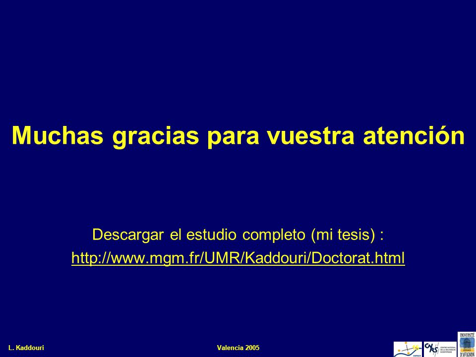 L. KaddouriValencia 200515 Descargar el estudio completo (mi tesis) : http://www.mgm.fr/UMR/Kaddouri/Doctorat.html Muchas gracias para vuestra atenció