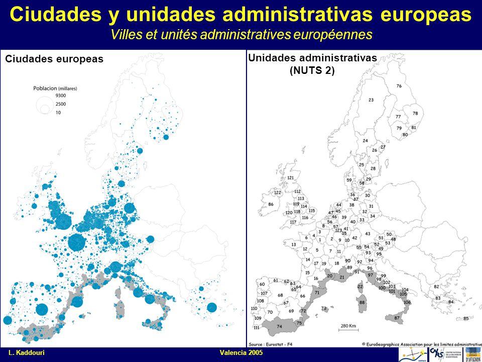L. KaddouriValencia 20053 Ciudades y unidades administrativas europeas Villes et unités administratives européennes Unidades administrativas (NUTS 2)