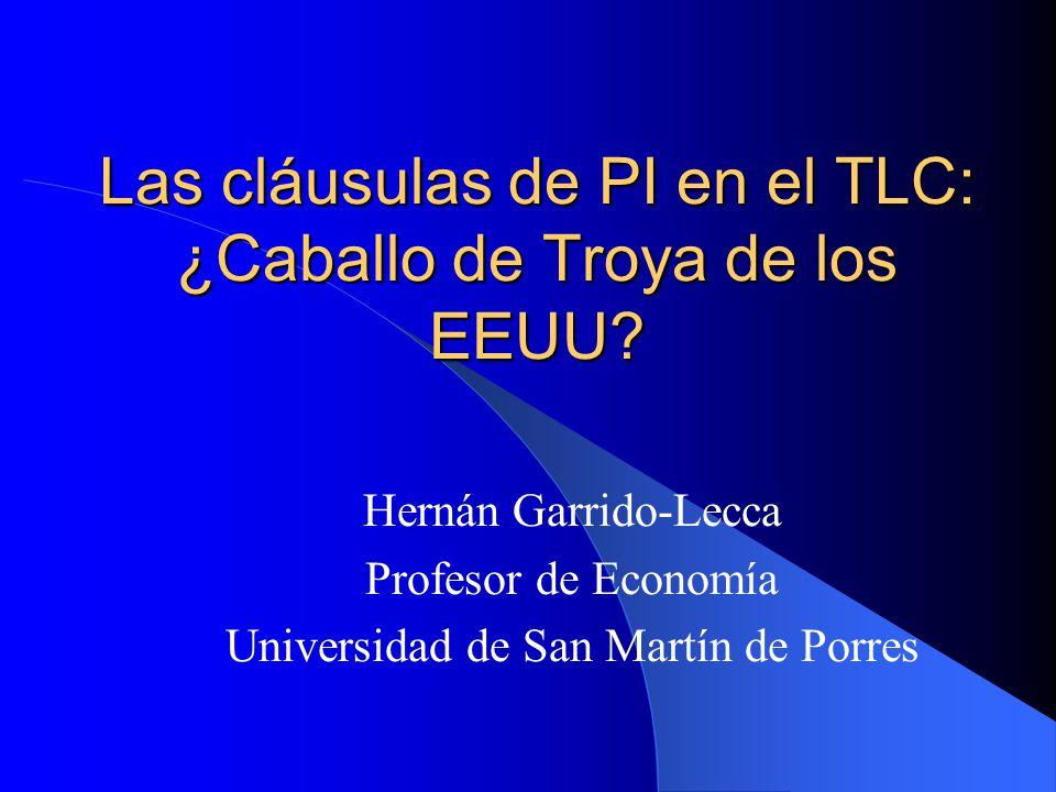 Las cláusulas de PI en el TLC: ¿Caballo de Troya de los EEUU.
