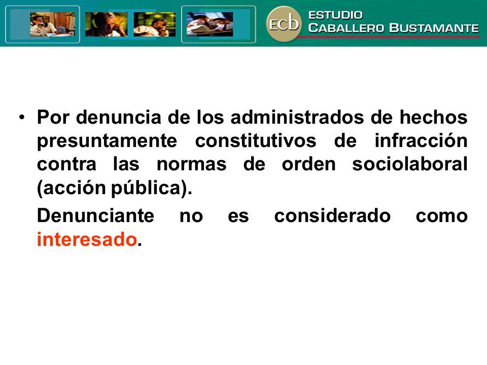 Por denuncia de los administrados de hechos presuntamente constitutivos de infracción contra las normas de orden sociolaboral (acción pública). Denunc
