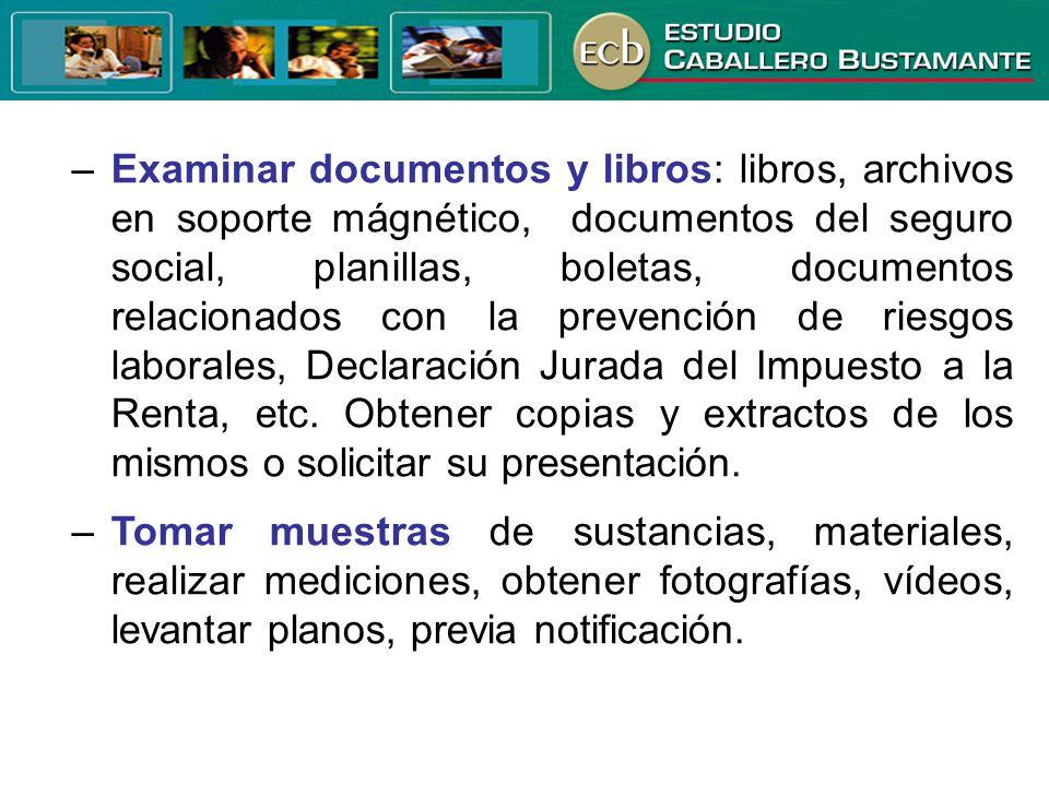 –Examinar documentos y libros: libros, archivos en soporte mágnético, documentos del seguro social, planillas, boletas, documentos relacionados con la