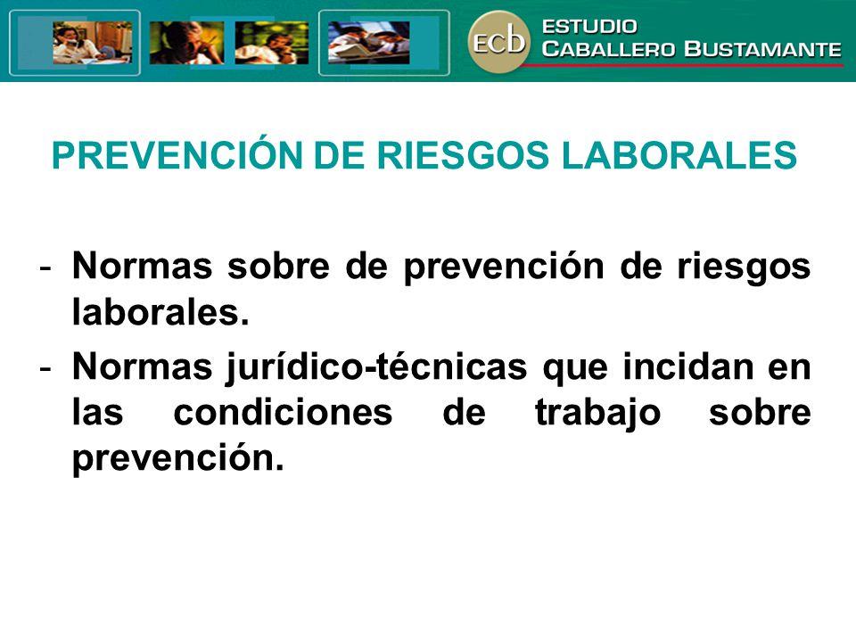 PREVENCIÓN DE RIESGOS LABORALES -Normas sobre de prevención de riesgos laborales. -Normas jurídico-técnicas que incidan en las condiciones de trabajo