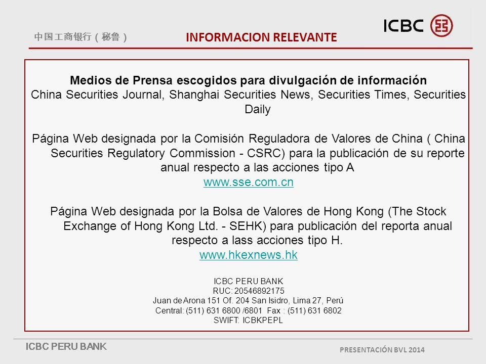 INFORMACION RELEVANTE Medios de Prensa escogidos para divulgación de información China Securities Journal, Shanghai Securities News, Securities Times,