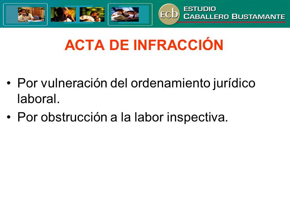 ACTA DE INFRACCIÓN Por vulneración del ordenamiento jurídico laboral. Por obstrucción a la labor inspectiva.