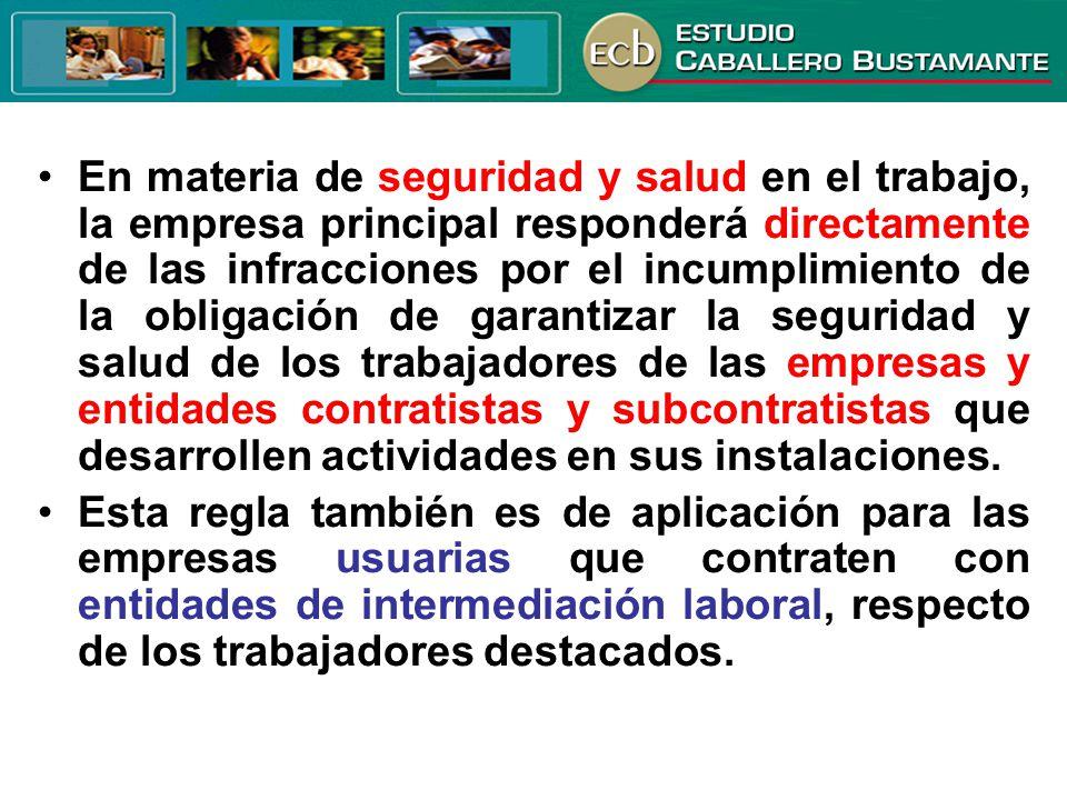 En materia de seguridad y salud en el trabajo, la empresa principal responderá directamente de las infracciones por el incumplimiento de la obligación