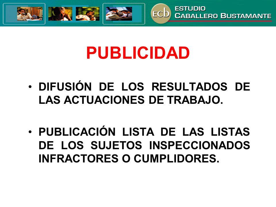 DIFUSIÓN DE LOS RESULTADOS DE LAS ACTUACIONES DE TRABAJO. PUBLICACIÓN LISTA DE LAS LISTAS DE LOS SUJETOS INSPECCIONADOS INFRACTORES O CUMPLIDORES. PUB
