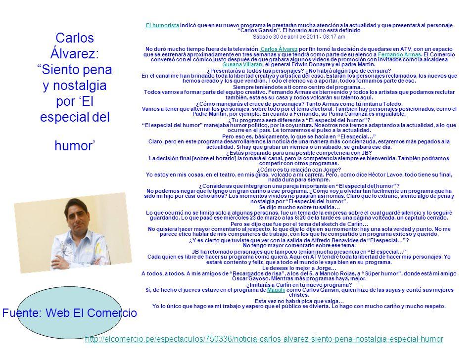 Carlos Álvarez: Siento pena y nostalgia por El especial del humor El humoristaEl humorista indicó que en su nuevo programa le prestarán mucha atención a la actualidad y que presentará al personaje Carlos Gansín.