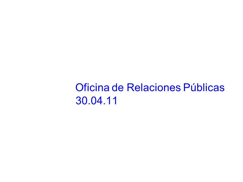 Oficina de Relaciones Públicas 30.04.11