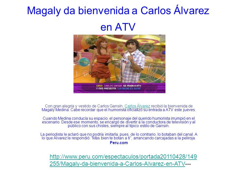 Magaly da bienvenida a Carlos Álvarez en ATV Con gran alegría y vestido de Carlos Gansín, Carlos Álvarez recibió la bienvenida de Magaly Medina.
