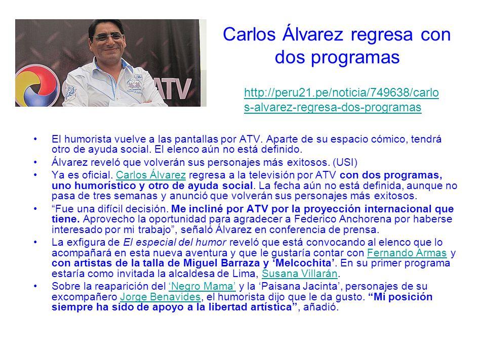 Carlos Álvarez regresa con dos programas El humorista vuelve a las pantallas por ATV.