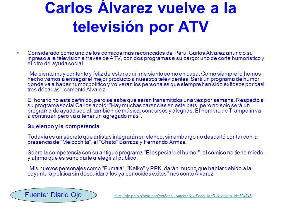 Carlos Álvarez vuelve a la televisión por ATV Considerado como uno de los cómicos más reconocidos del Perú, Carlos Álvarez anunció su ingreso a la televisión a través de ATV, con dos programas a su cargo: uno de corte humorístico y el otro de ayuda social.