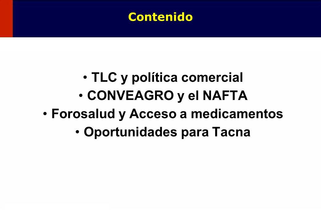2 TLC y política comercial CONVEAGRO y el NAFTA Forosalud y Acceso a medicamentos Oportunidades para Tacna Contenido