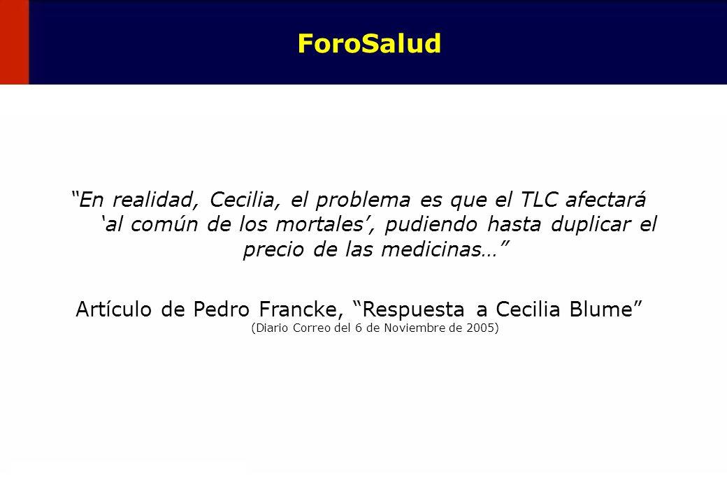 35 En realidad, Cecilia, el problema es que el TLC afectará al común de los mortales, pudiendo hasta duplicar el precio de las medicinas… Artículo de