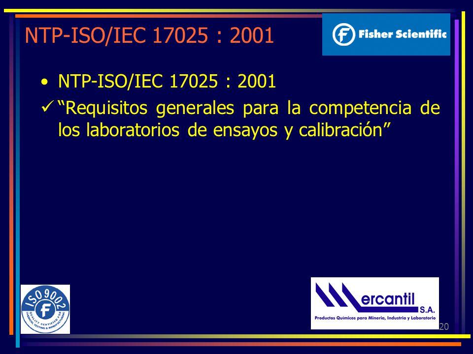 20 NTP-ISO/IEC 17025 : 2001 Requisitos generales para la competencia de los laboratorios de ensayos y calibración