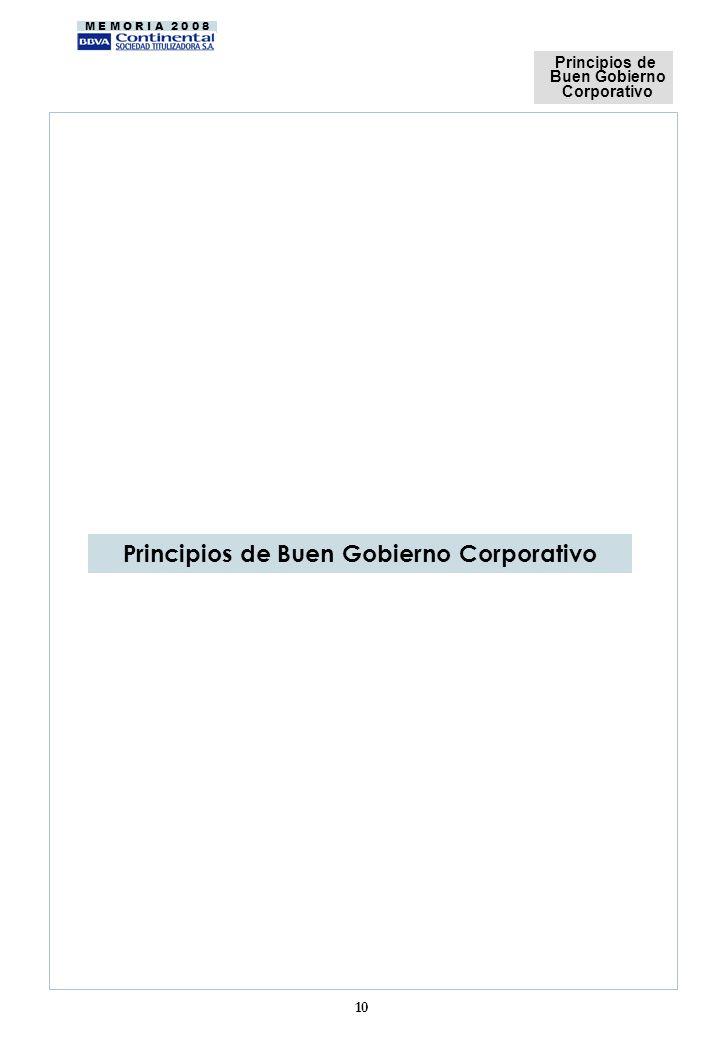 M E M O R I A 2 0 0 8 Principios de Buen Gobierno Corporativo 10 Principios de Buen Gobierno Corporativo
