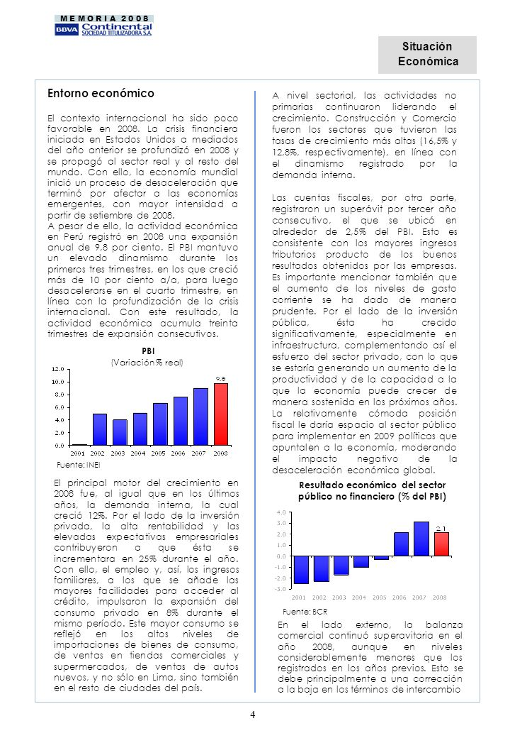 M E M O R I A 2 0 0 8 4 Entorno económico El contexto internacional ha sido poco favorable en 2008.