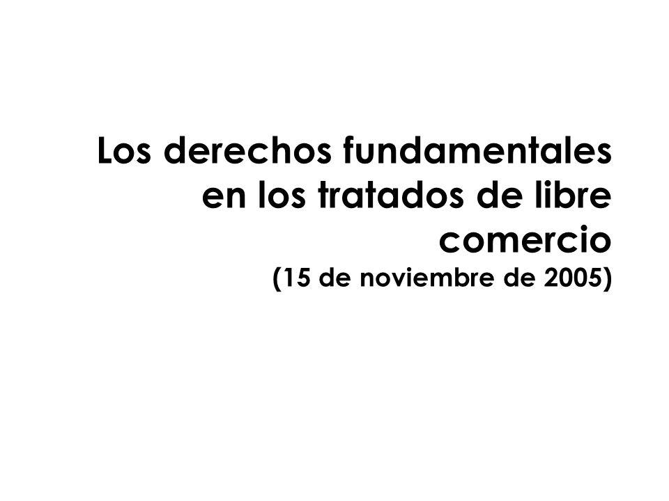 Los derechos fundamentales en los tratados de libre comercio (15 de noviembre de 2005)